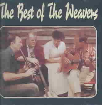 BEST OF THE WEAVERS BY WEAVERS (CD)