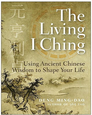 The Living I Ching By Deng, Ming-Dao